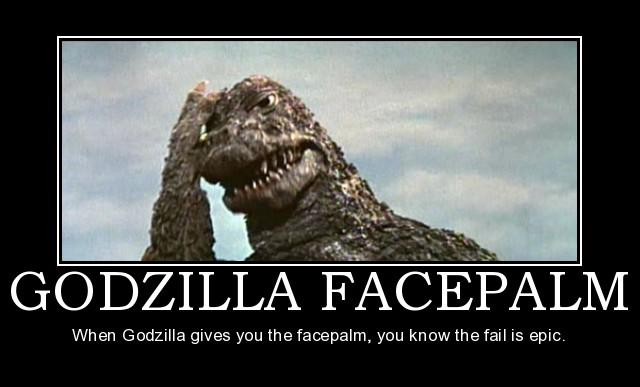 [Image: godzilla_facepalm.jpg]